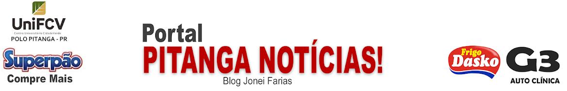 Portal Pitanga Notícias - Blog Jonei Farias - Pitanga Paraná