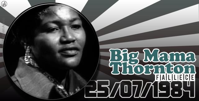 25 de julio de 1984, fallece Big Mama Thornton, cantante estadounidense