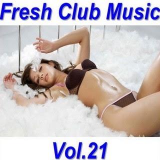 Download Fresh Club Music Volume 21 2011
