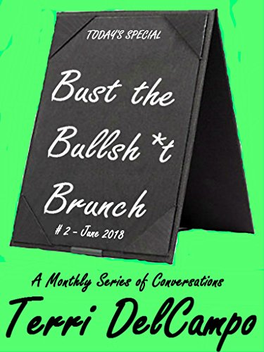 BUST THE BULLSH*T BRUNCH - A MONTHLY SERIES OF CONVERSATIONS - #2 - JUNE 2018