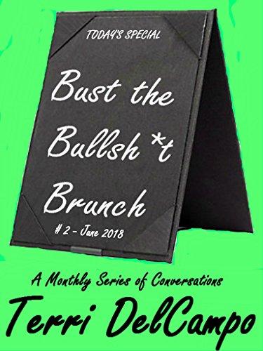 BUST THE BULLSH*T BRUNCH - A MONTHLY SERIES OF CONVERSATIONS - #2 - JUNE 2018