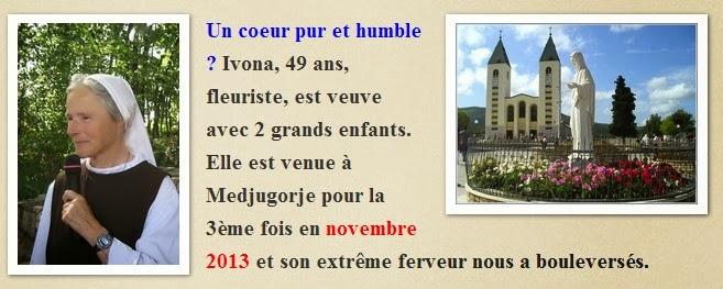 Medjugorje :novembre 2013 Ivona ,Un coeur pur et humble.