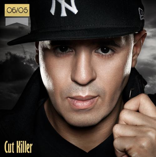 6 de mayo | Cut Killer - @DjCutKiller | Info + vídeos