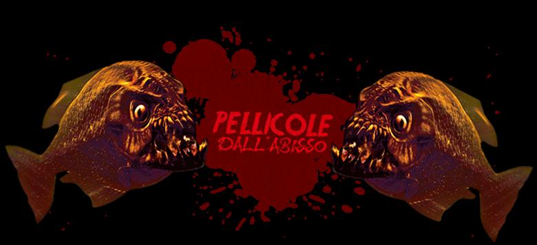 PELLICOLE DALL'ABISSO