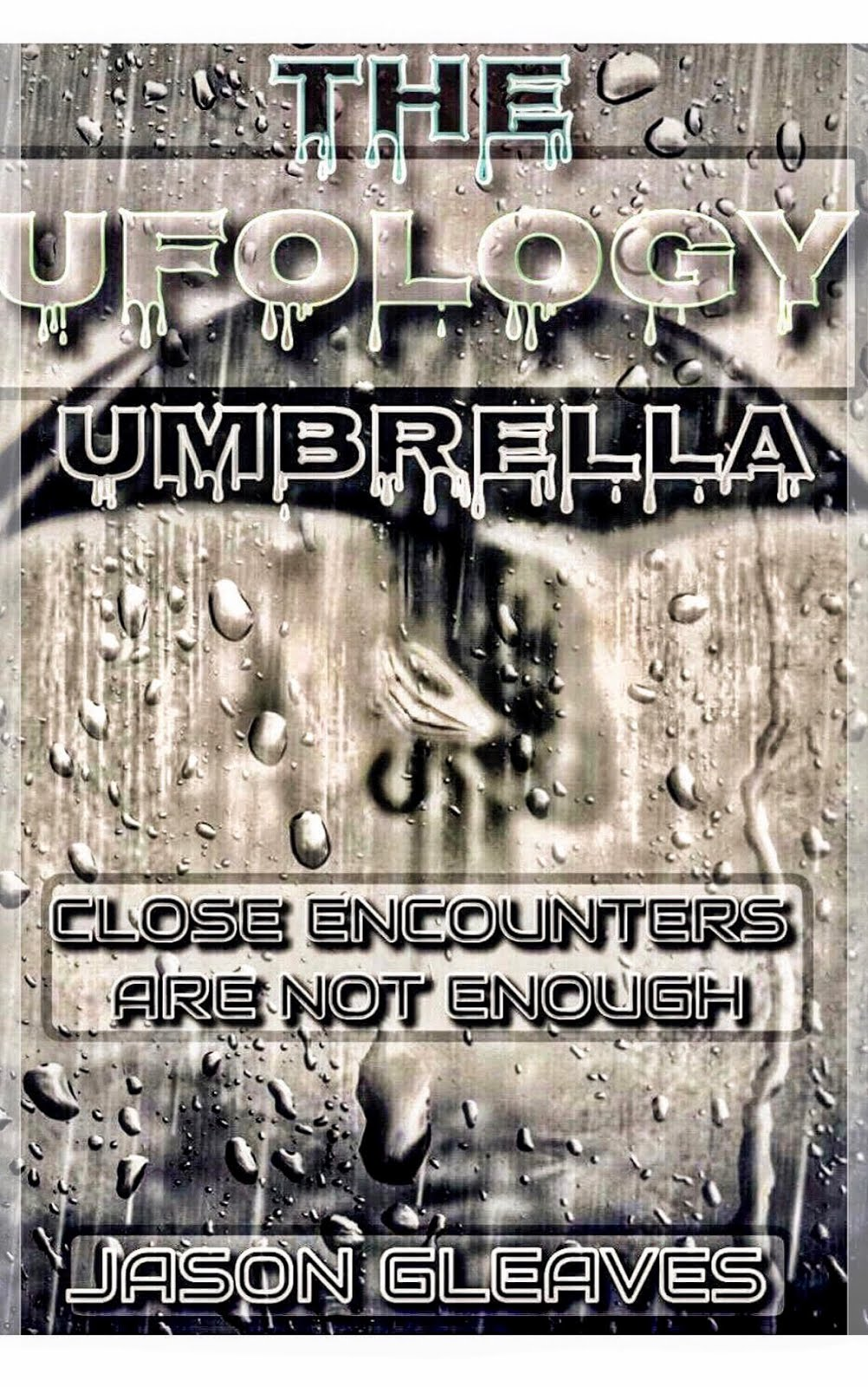 THE UFOLOGY UMBRELLA BY JASON GLAVES