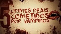 5 crimes cometidos por vampiros