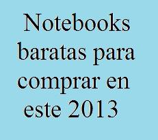 Comprar, Notebooks, Baratas, 2013, Tecnología