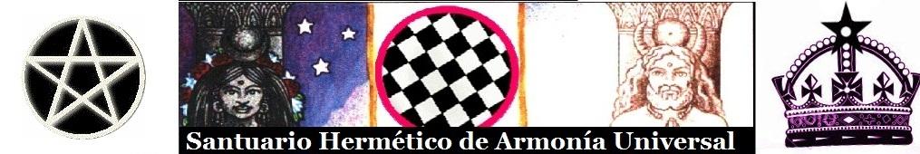 . - . - . - . - . - Santuario Hermético de Armonía Universal - . - . - . -