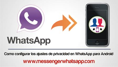 Como configurar los ajustes de privacidad en WhatsApp para Android