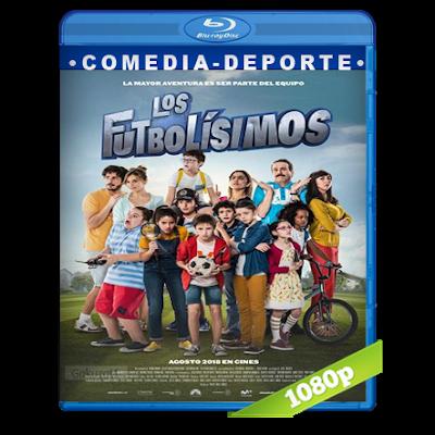 Los Futbolisimos (2018) BRRip Full 1080p Audio Castellano 5.1