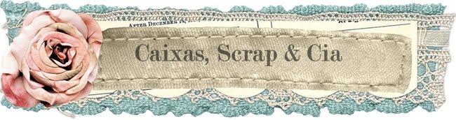 Caixas, Scrap & Cia