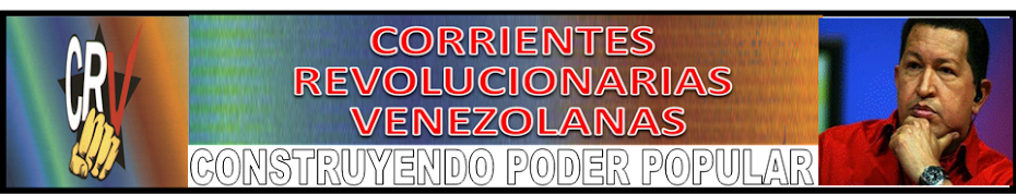 CORRIENTES REVOLUCIONARIAS VENEZOLANAS (C.R.V)