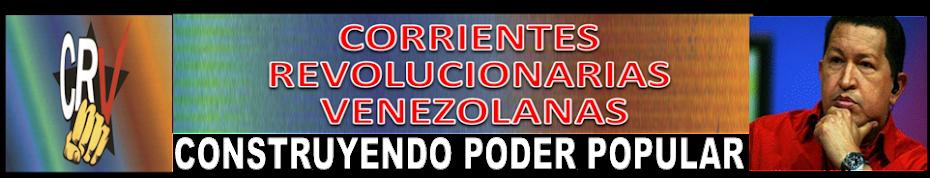 CORRIENTES REVOLUCIONARIAS VENEZOLANAS (C.R.V)