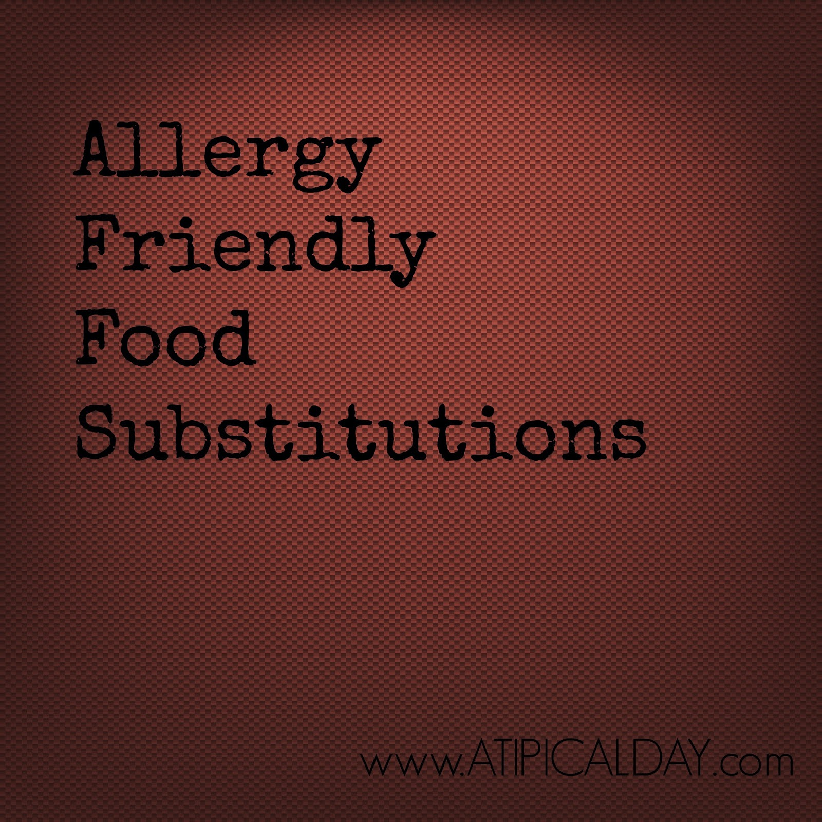 Red mesh background with words Allergy Friendly Food Substitutions