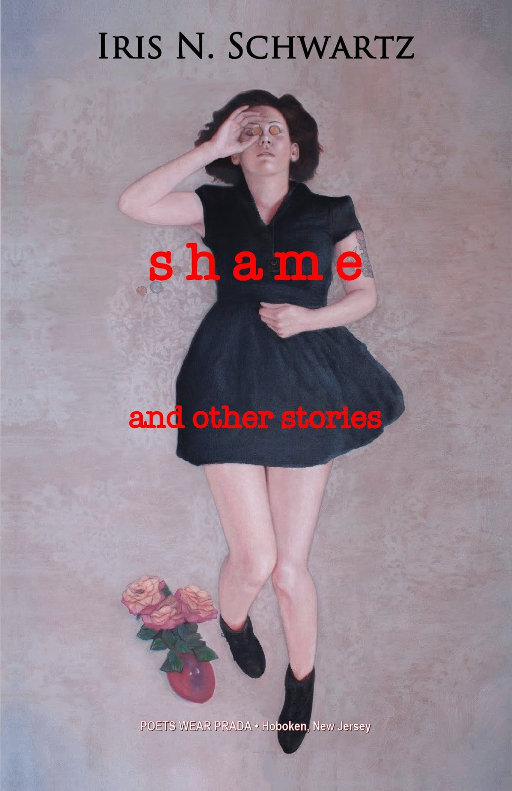 Coming Soon: More Short Fiction by Iris N. Schwartz; SHAME: And Other Stories, Due Out Winter 2019.