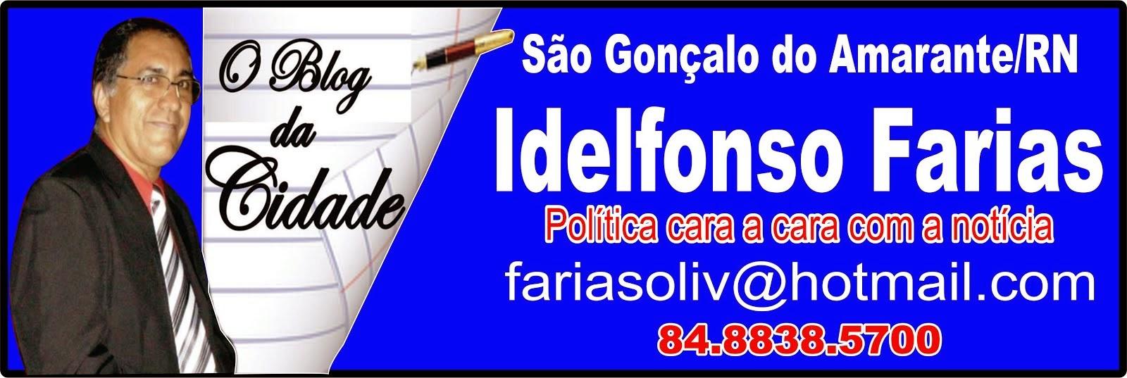 Idelfonso Farias O Blog da Cidade