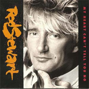 Rod Stewart - My Heart Can't Tell You No