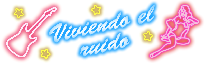 VIVIENDO EL RUIDO