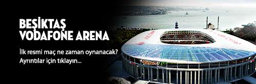 Avrupa'nın en büyük bahis sitesi Vodafone Arena Ne Zaman Açılacak