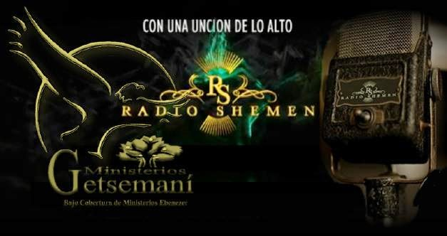RADIO SHEMEN EN VIVO  Martes y Viernes 7:00 Pm & Domingo 11:00 &  6:00 Pm