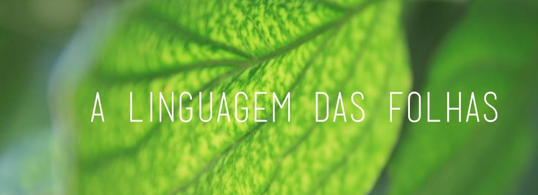 A linguagem das folhas