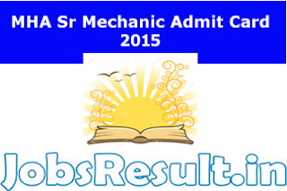 MHA Sr Mechanic Admit Card 2015