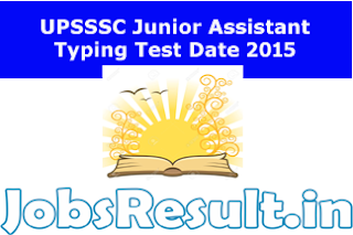 UPSSSC Junior Assistant Typing Test Date 2015