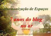 7 anos de Criação do Blog Harmonização de Espaços!