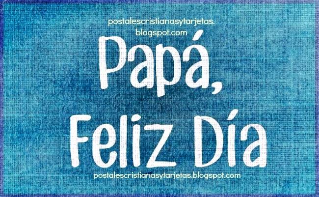 junio 2013 Día del padre, Papá, Feliz Día. Eres una bendición. Postales cristianas y tarjetas, imágenes para descargar y compartir por facebook. Feliz día del padre, feliz cumpleaños papá, felicitaciones con mensaje cristiano, frases cortas para papá en su día.