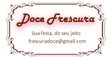 Doce Frescura, sua festa do seu jeito