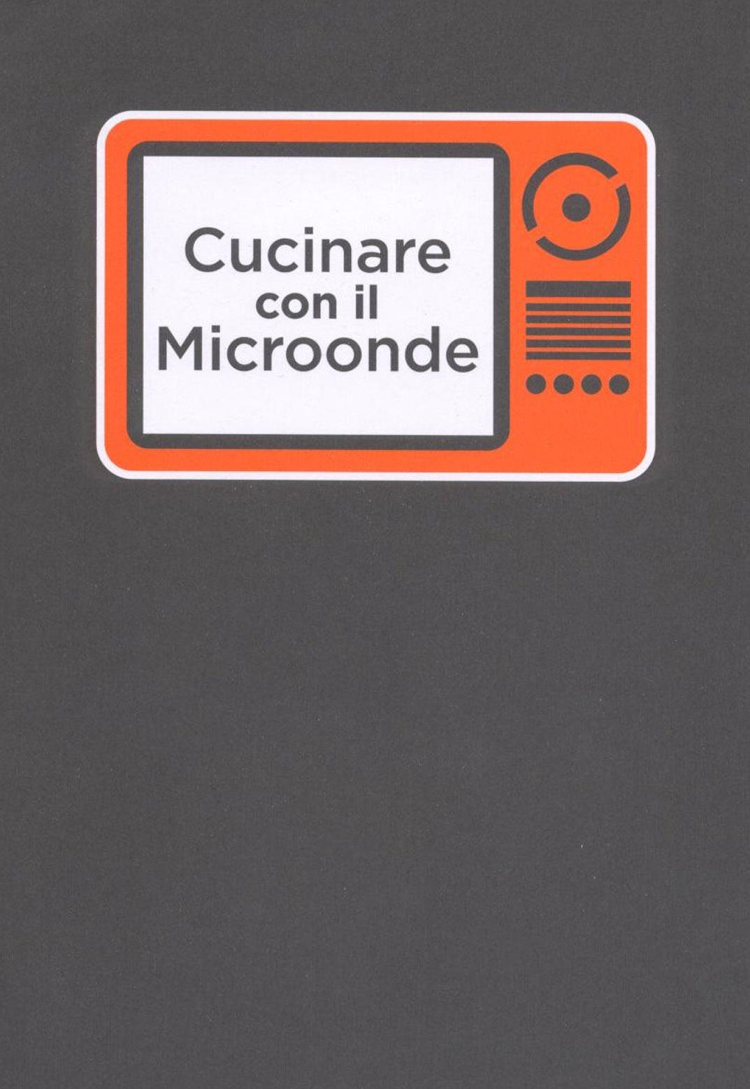 Libri in cucina cucinare con il microonde - Cucinare con microonde whirlpool ...