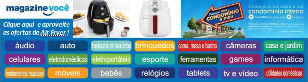 Aproveite as melhores ofertas de AirFryers e Outros Produtos na Magazine Luiza!