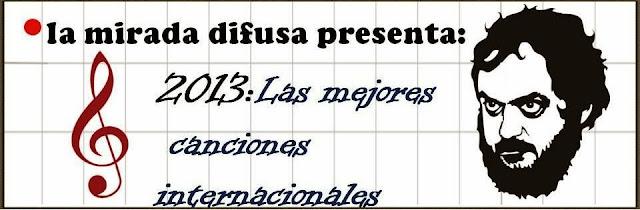 2013: LAS CANCIONES (INTERNACIONALES) DEL AÑO