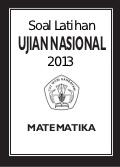 Soal Latihan UAN Matematika SMA 2013 Klik Disini