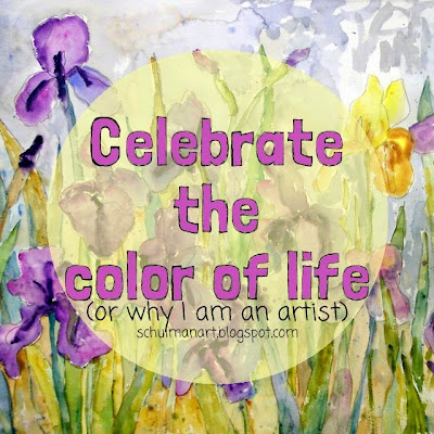 miriam schulman's artist statement: celebrate the color of life ( or why I became an artist)