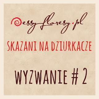 http://essy-floresy.blogspot.com/2015/08/wyzwanie-2-skazani-na-dziurkacze.html