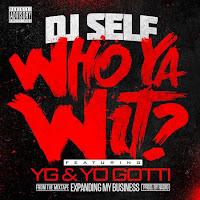 DJ Self. Who Ya Wit