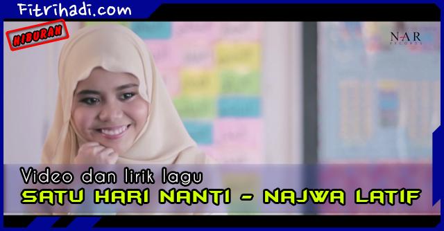 (Video | Lirik Lagu) Satu Hari Nanti - Najwa Latif