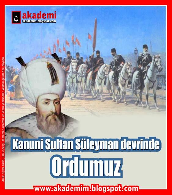 Kanuni Sultan Süleyman devrinde ordumuz