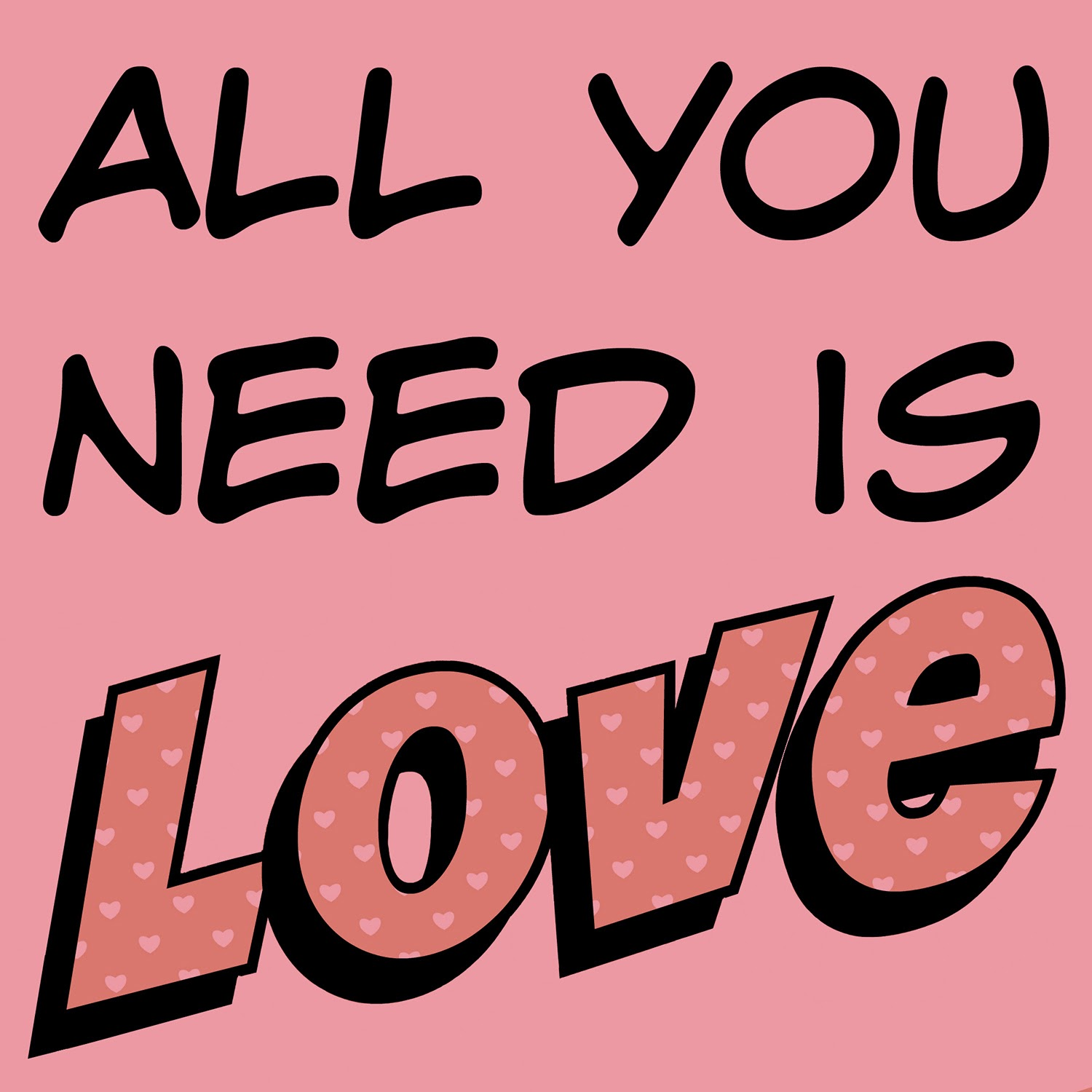All You Need is Love 5x7 Print