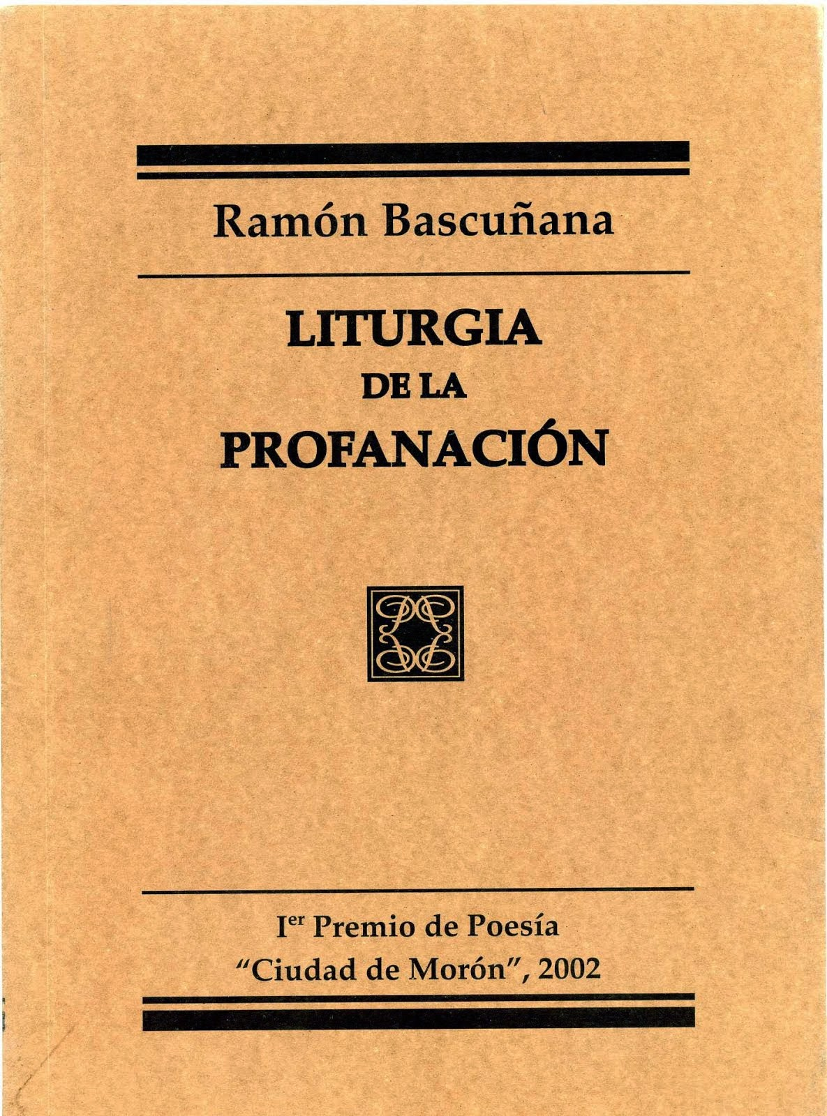 LITURGIA DE LA PROFANACIÓN [2002]