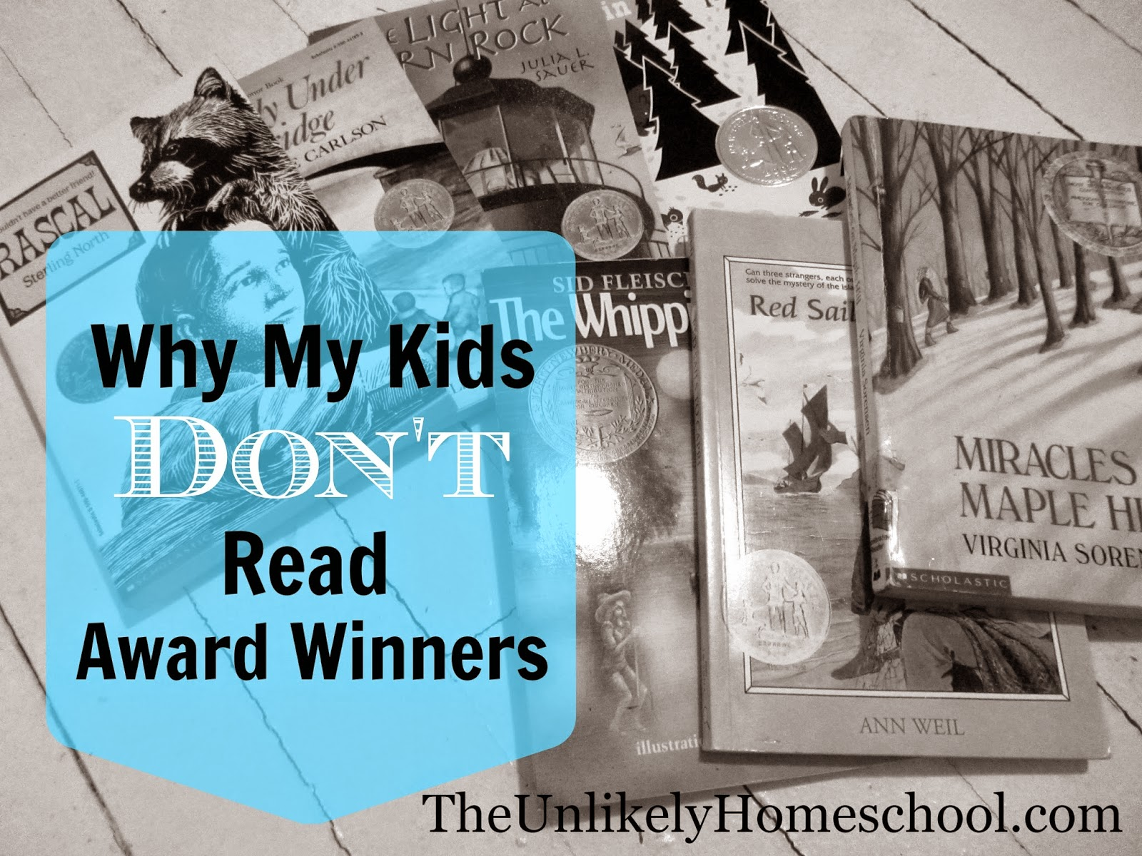 Why My Kids DON'T Read Award Winners {The Unlikely Homeschool}