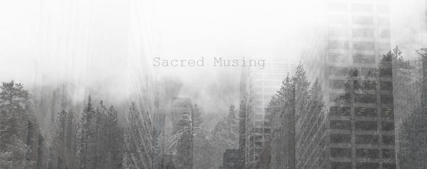 Sacred Musing