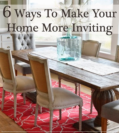 6 Ways To Make Your Home More Inviting