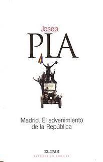 Madrid. El Advenimiento de la República - Josep Pla