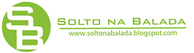 .:Solto na Balada:. Atualize-se no blog mais #BADALADO do RN!