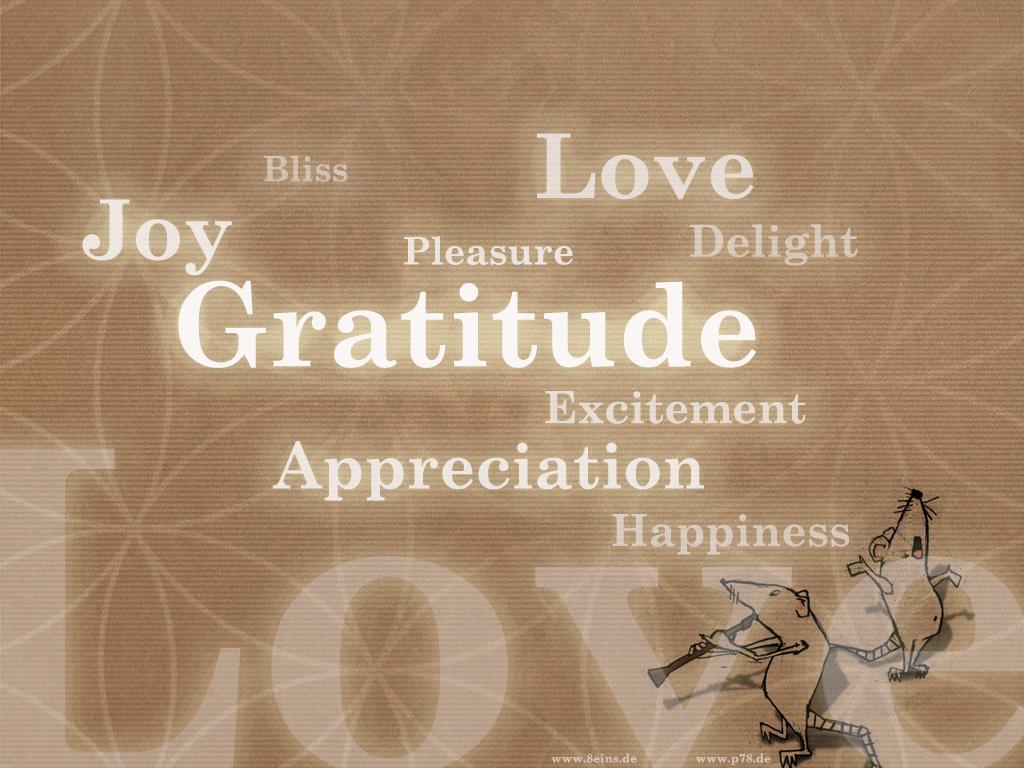 http://4.bp.blogspot.com/-bPxAo5sNjSk/TcHGsjGPpqI/AAAAAAAAAKA/gsQz9T7V5RQ/s1600/wallpaper_gratitude_p78de.jpg