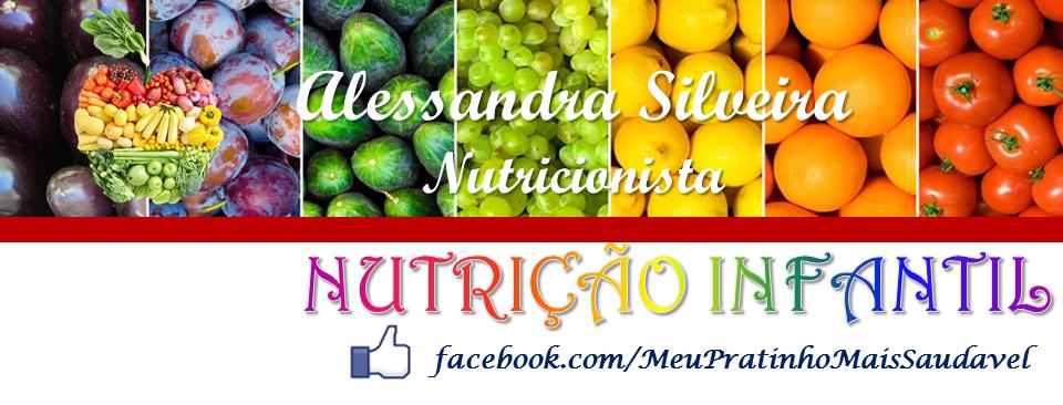 NUTRIÇÃO INFANTIL - Nutricionista Alessandra Silveira