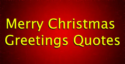 Famous Merry Christmas Greetings Quotes