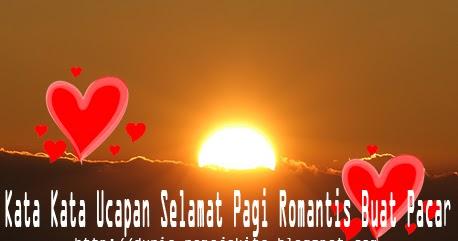 Kata Kata Ucapan Selamat Pagi Romantis Buat Pacar | Warna ...